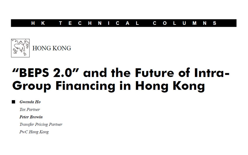 """BEPS 2.0"" and the Future of Intra- Group Financing in Hong Kong"
